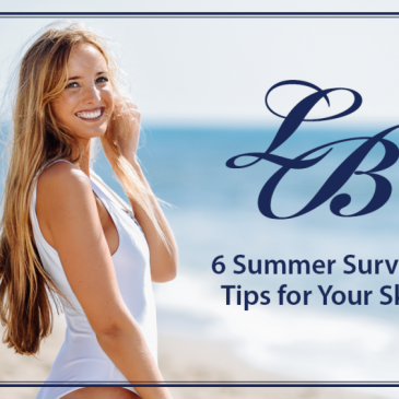 6 Summer Survival Tips for Your Skin